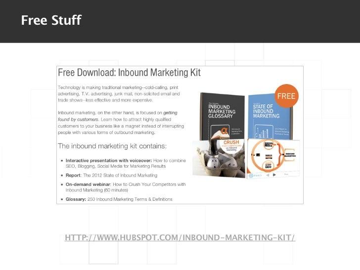 Free Stuff       HTTP://WWW.HUBSPOT.COM/INBOUND-MARKETING-KIT/