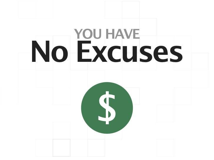 YOU HAVENo Excuses    $