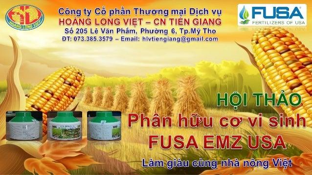Làm tơi xốp, điều hòa pH, tăng cường và điều hòa khoáng chất Khoáng hóa chất dinh dưỡng, cố định đạm, phân hủy hữu cơ Thúc...