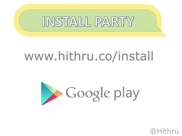 www.hithru.co/install                    @Hithru