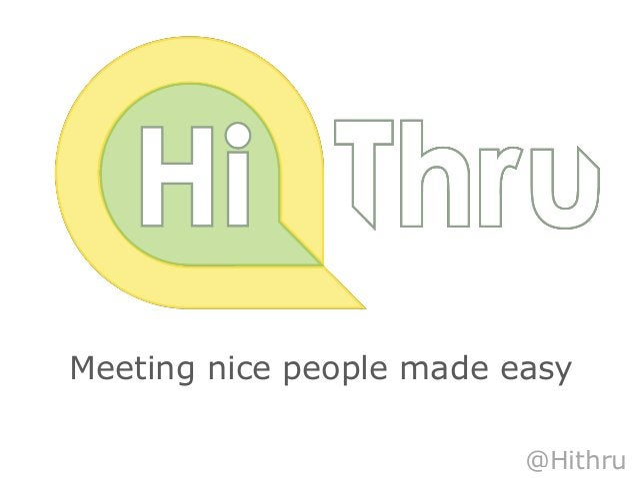 Meeting nice people made easy                          @Hithru