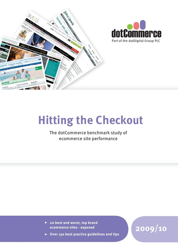 Part of the dotDigital Group PLC     Hitting the Checkout   The dotCommerce benchmark study of       ecommerce site perfor...