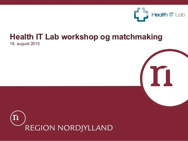 Health IT Lab workshop og matchmaking 18. august 2015