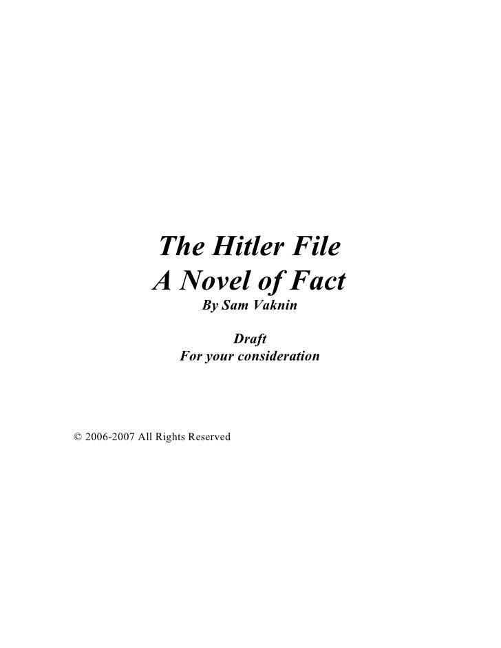 The Hitler File                A Novel of Fact                          By Sam Vaknin                              Draft  ...