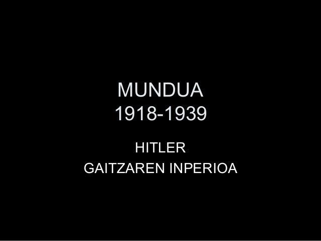 MUNDUA 1918-1939 HITLER GAITZAREN INPERIOA
