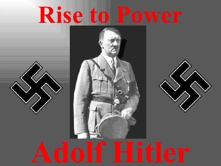 Adolf Hitler Rise to Power