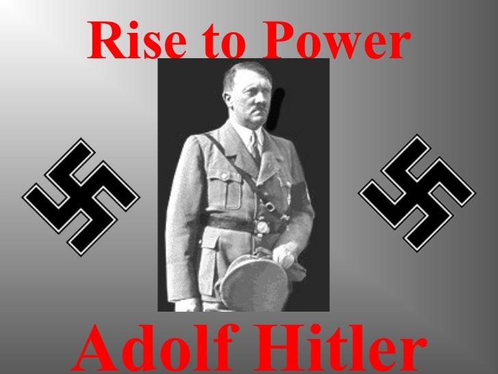 Rise to PowerAdolf Hitler