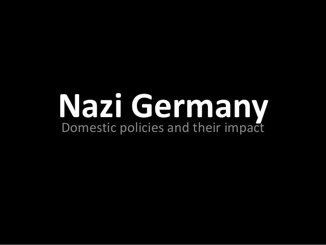 hitler s domestic policy Assess the successes and failures of hitler s domestic policies hitler s domestic policies were a success due to the fact that the nazis were able to.