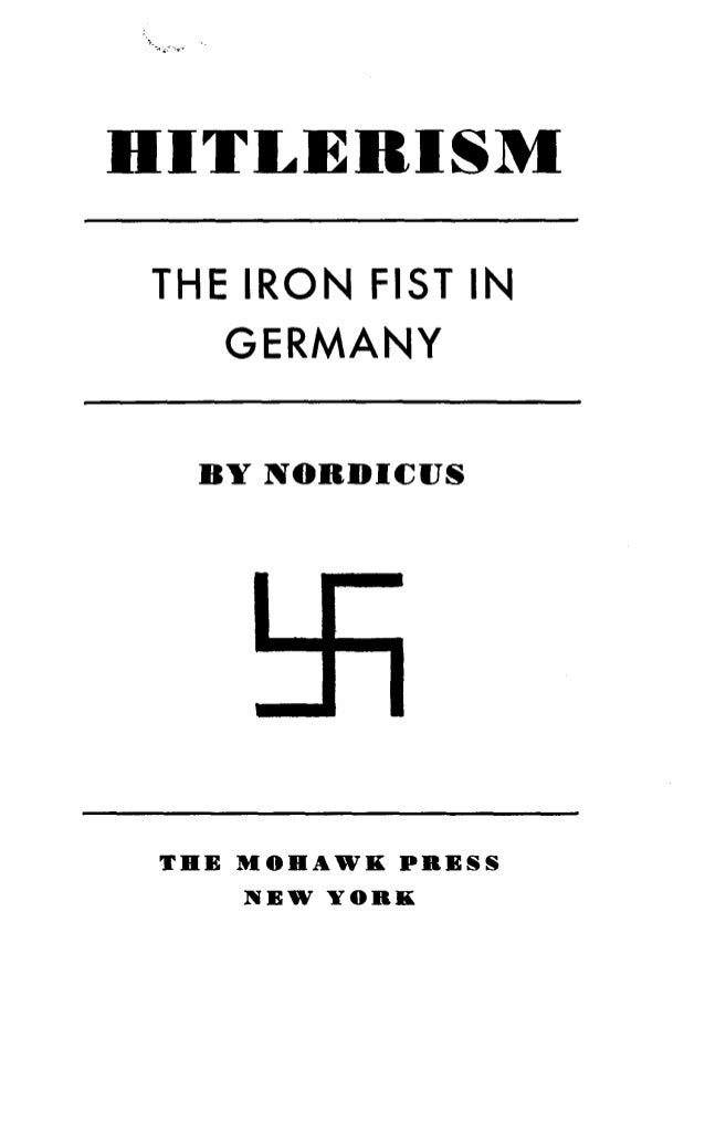 HITLERISM THE IRON FIST IN GERMANY BY NORDICUS THE MOHAWK PRESS NEW YORK