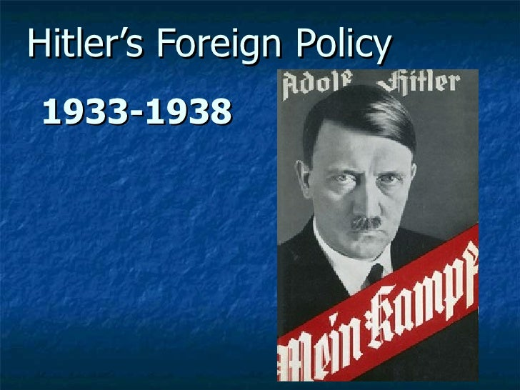 essay nazi foreign policy Hitler's foreign policy was pegged on the nazi party policies which sought to bring to an end germany's restrictions under the versailles treaty, promote germany.