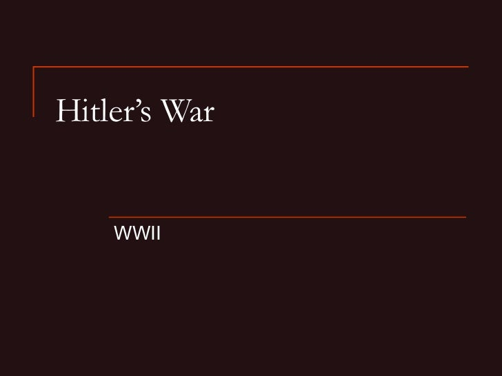 Hitler's War WWII