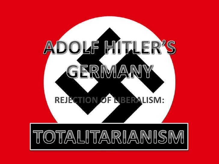 germany totalitarian state essay The rise of fascism history essay print reference this italy became a totalitarian state, led by benito mussolini (de, grand alexander j gaing people's support and winning the elections, adolf hitler became the unique leader of germany, establishing a totalitarian, fascist state.