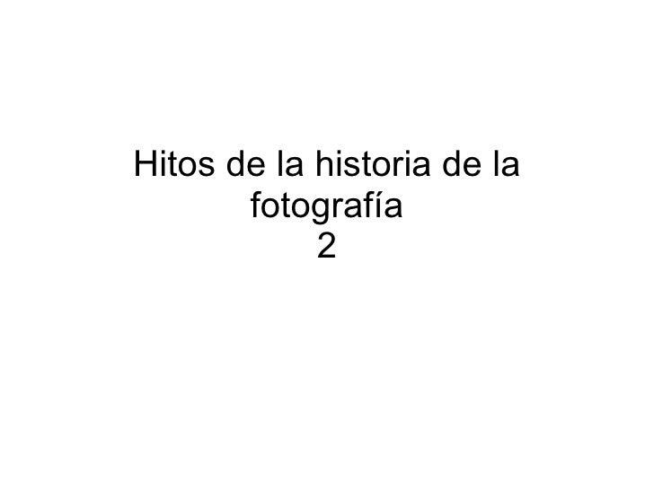 Hitos de la historia de la fotografía 2