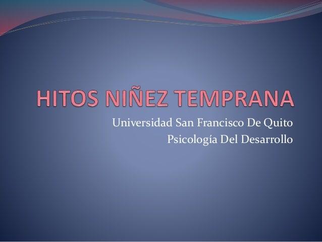 Universidad San Francisco De Quito Psicología Del Desarrollo