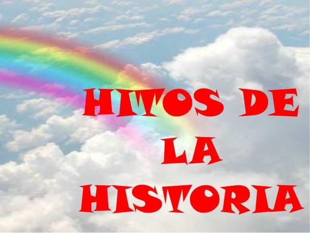 HITOS DE   LAHISTORIA