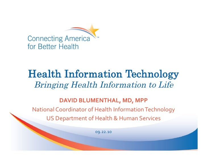 Health Information Technology  Bringing Health Information to Life              DAVID	   BLUMENTHAL,	   MD,	   MPP	    Nat...