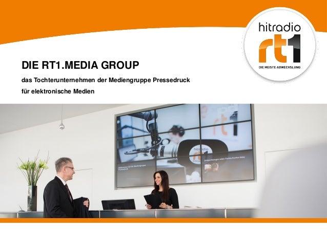 DIE RT1.MEDIA GROUP das Tochterunternehmen der Mediengruppe Pressedruck für elektronische Medien