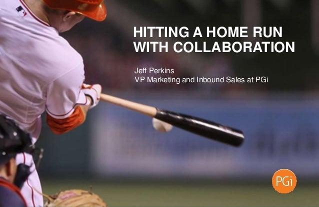1 #CollaborationHR @JeffPerkins8 1 #SalesEvolution @JeffPerkins8 Jeff Perkins VP Marketing and Inbound Sales at PGi HITTIN...