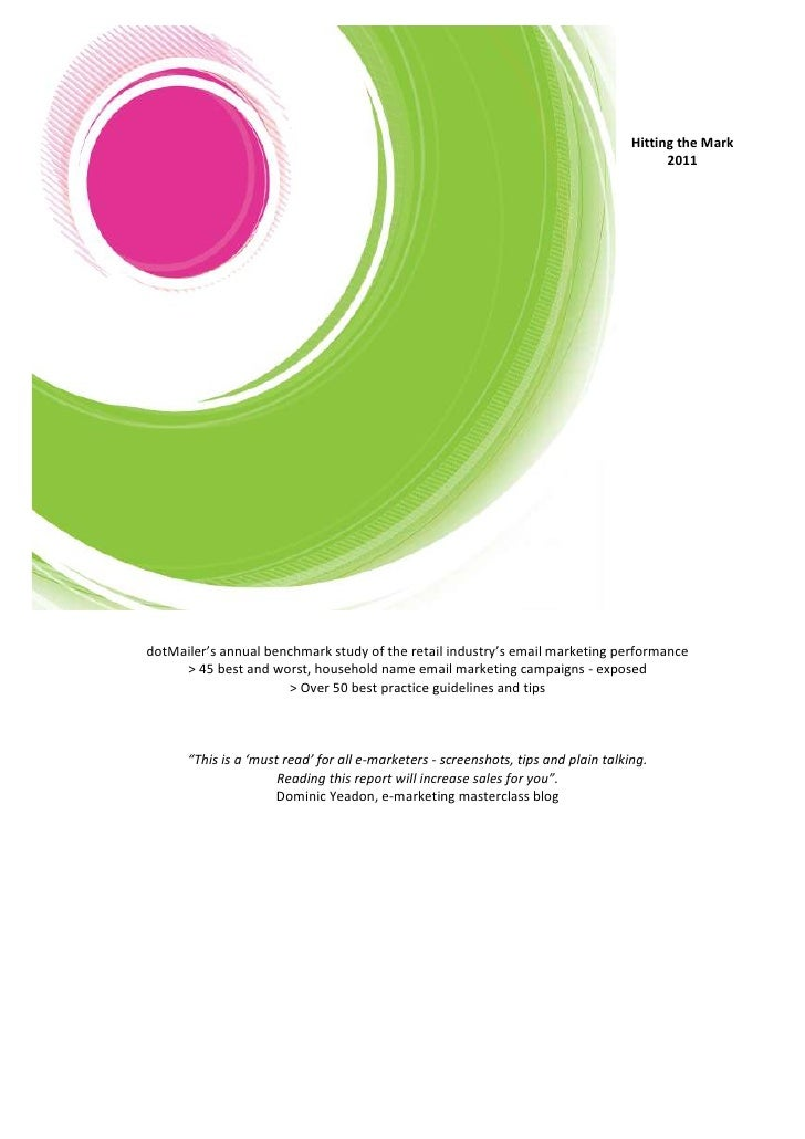s<br />Hitting the Mark 2011<br />dotMailer's annual benchmark study of the retail industry's email marketing performance<...