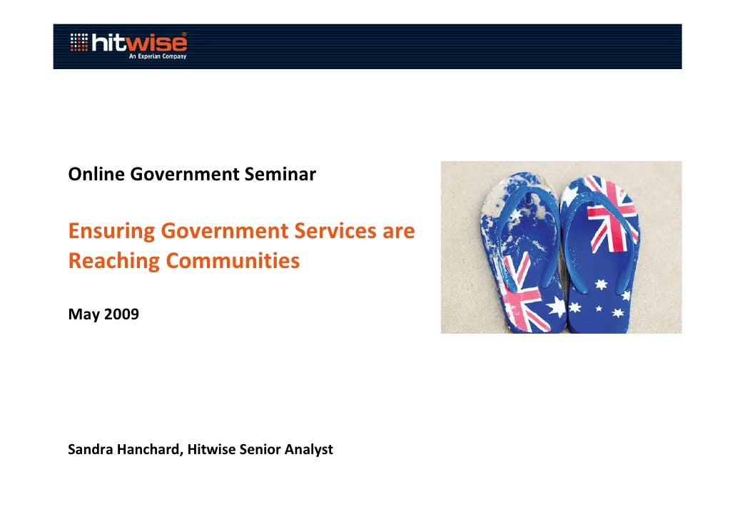 Online Government Seminar  Ensuring Government Services are Reaching Communities  May 2009     Sandra Hanchard, Hitwise Se...