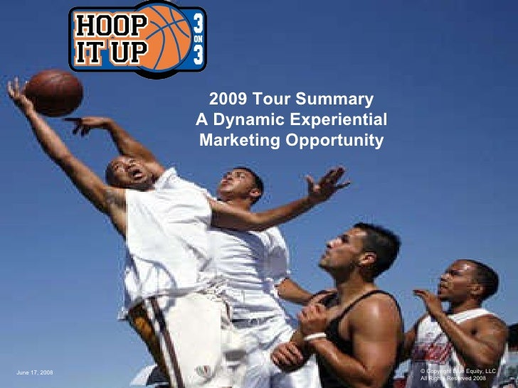2009 Tour Summary A Dynamic Experiential Marketing Opportunity © Copyright Blue Equity, LLC  All Rights Reserved 2008 June...