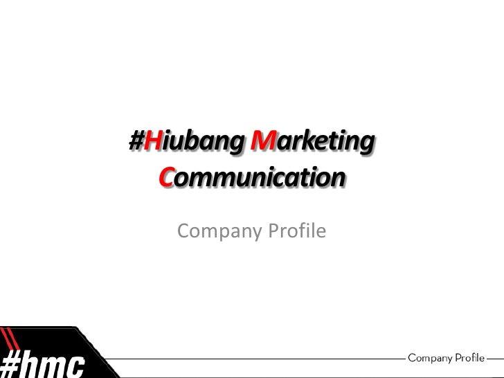 #HiubangMarketing Communication<br />Company Profile<br />