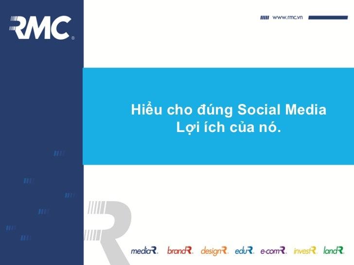 Hiểu cho đúng Social Media      Lợi ích của nó.