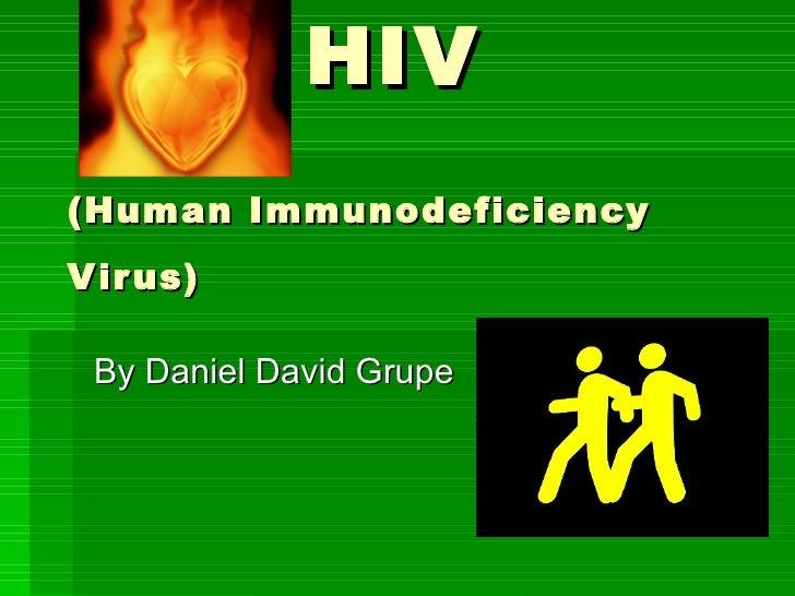 HIV   (Human Immunodeficiency Virus)   By Daniel David Grupe