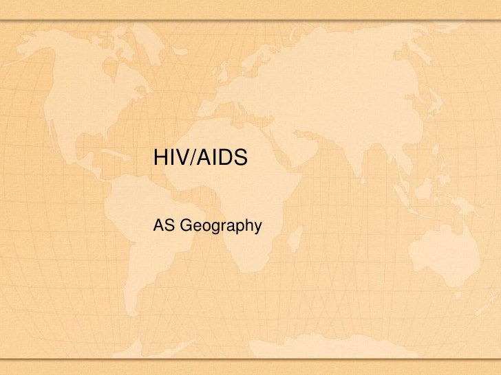 HIV/AIDS<br />AS Geography<br />