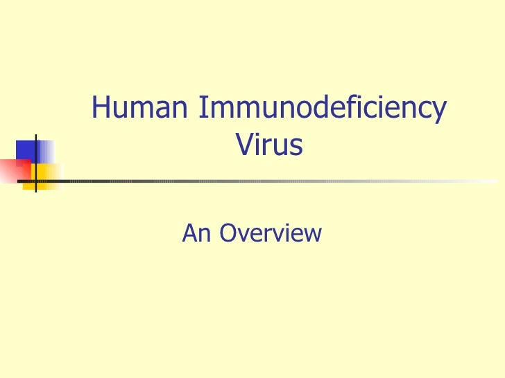 Human Immunodeficiency Virus An Overview