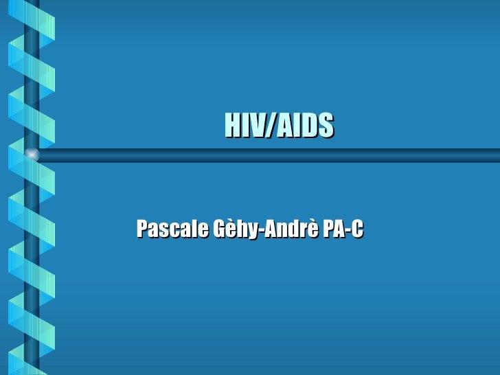 HIV/AIDS Pascale Gèhy-Andrè PA-C
