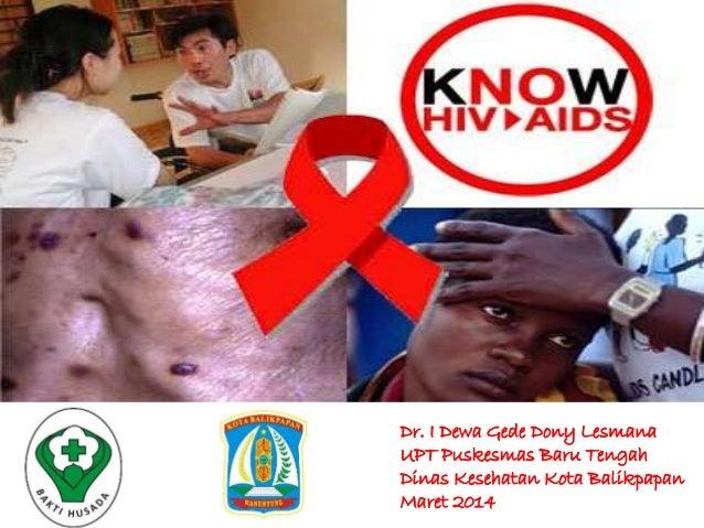 Dr. I Dewa Gede Dony Lesmana UPT Puskesmas Baru Tengah Dinas Kesehatan Kota Balikpapan Maret 2014