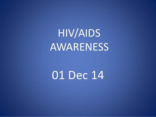 HIV/AIDS  AWARENESS  01 Dec 14