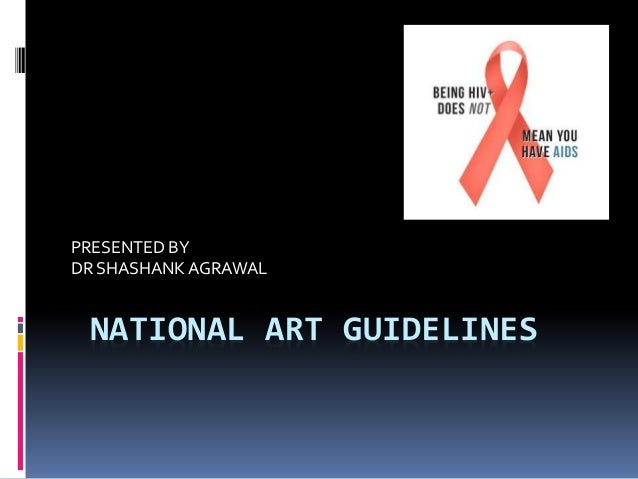 NATIONAL ART GUIDELINES PRESENTED BY DR SHASHANK AGRAWAL