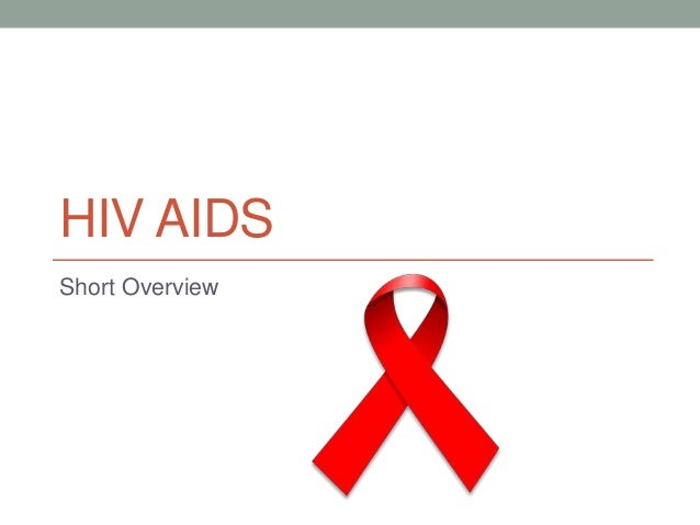 HIV AIDS Short Overview