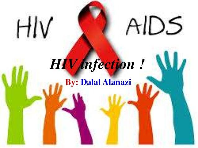 HIV infection ! By: Dalal Alanazi