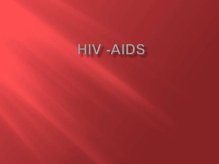 HIV -AIDS<br />