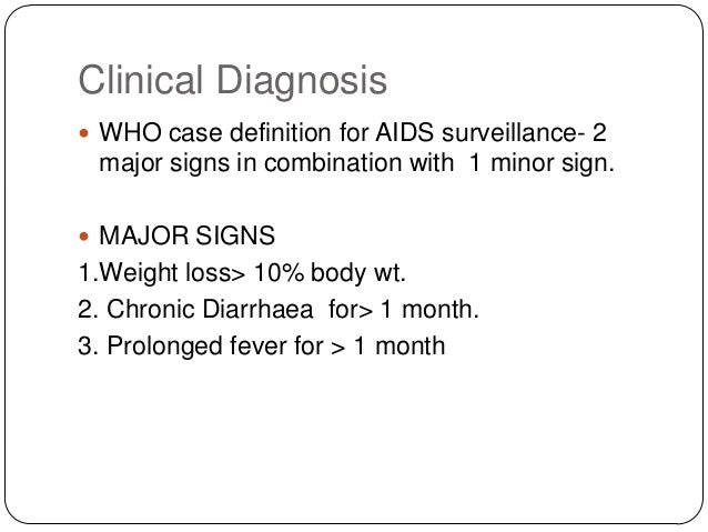 Diagnosis & Management of HIV/AIDS in India; 48. Clinical Diagnosis  WHO case definition ...