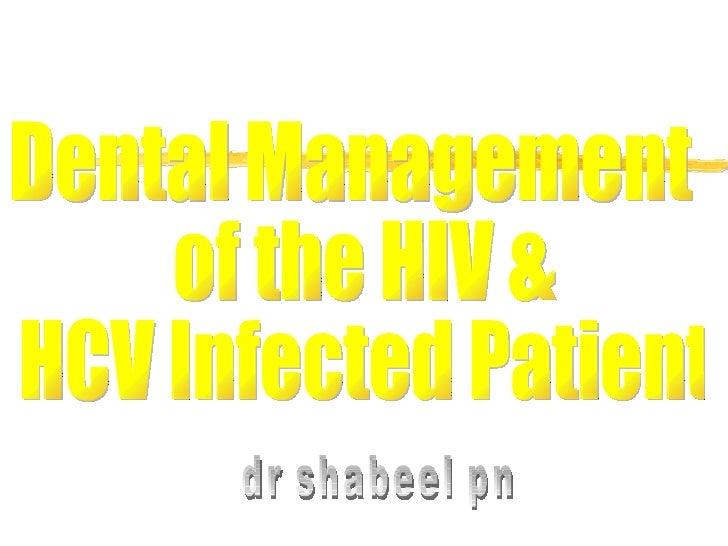 Dental Management of the HIV & HCV Infected Patient dr shabeel pn