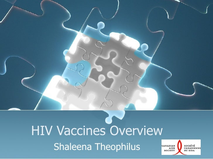 HIV Vaccines Overview Shaleena Theophilus