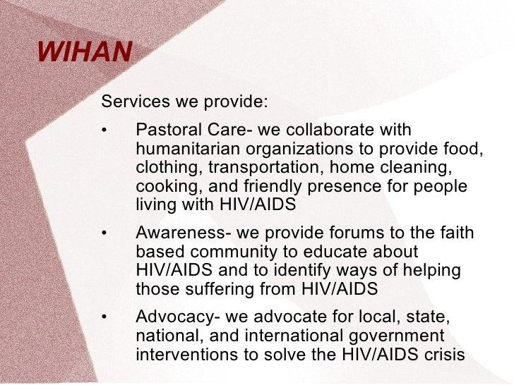 WIHAN  <ul><li>Services we provide: </li></ul><ul><li>Pastoral Care- we collaborate with humanitarian organizations to pro...