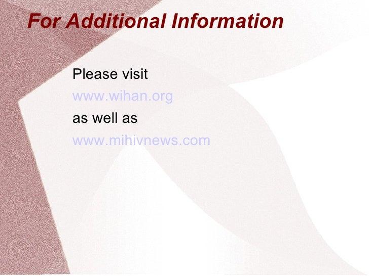 For Additional Information <ul><li>Please visit </li></ul><ul><li>www.wihan.org </li></ul><ul><li>as well as </li></ul><ul...