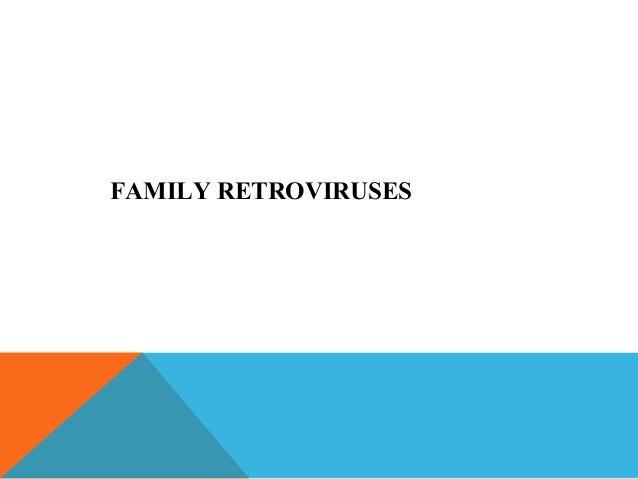 FAMILY RETROVIRUSES
