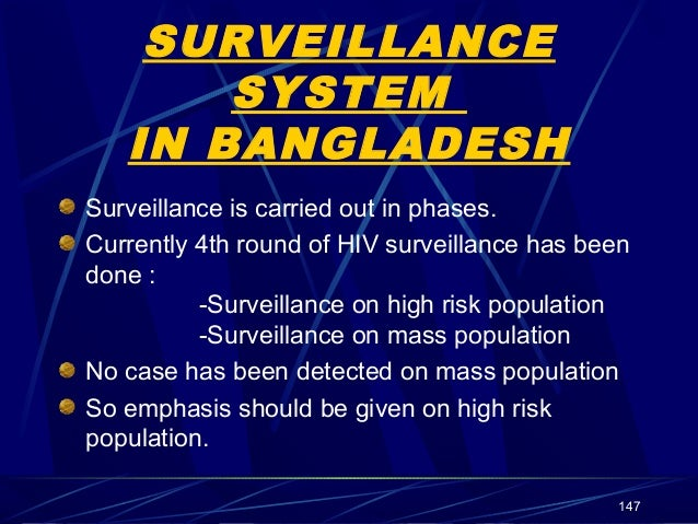 SURVEILLANCE SYSTEM IN BANGLADESH Surveillance is carried out in phases. Currently 4th round of HIV surveillance has been ...