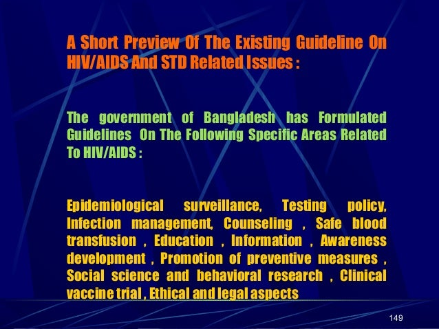 A Short Preview Of The Existing Guideline On HIV/AIDS And STD Related Issues : The government of Bangladesh has Formulated...