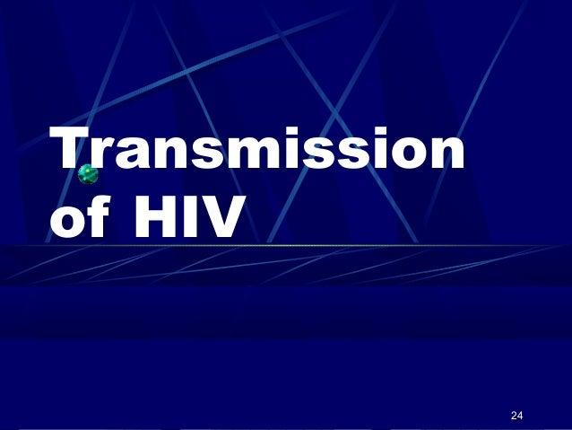 Transmission of HIV  24