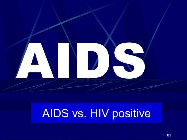 AIDS AIDS vs. HIV positive 61