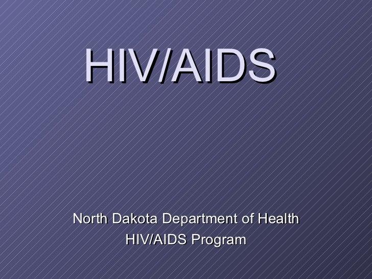 HIV/AIDS North Dakota Department of Health HIV/AIDS Program