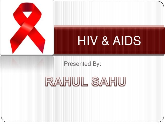 HIV & AIDSPresented By: