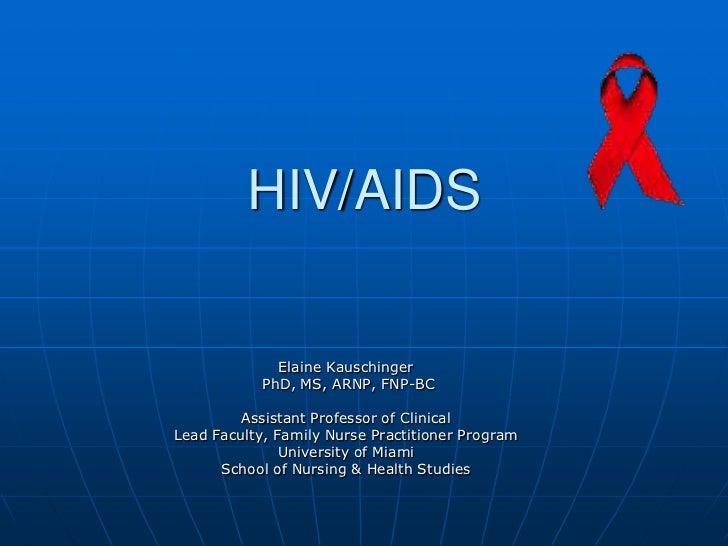 HIV/AIDS              Elaine Kauschinger            PhD, MS, ARNP, FNP-BC         Assistant Professor of ClinicalLead Facu...